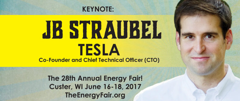 Tesla's Chief Technical Officer, JB Straubel, Announced as WI Energy Fair Keynote