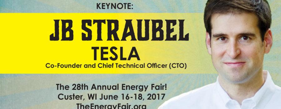 Tesla's Chief Technical Officer, JB Straubel, Announced as WI Energy Fair Keynote