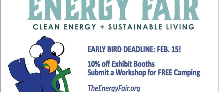 Exhibit at The Energy Fair (10% discount) register by February 15.