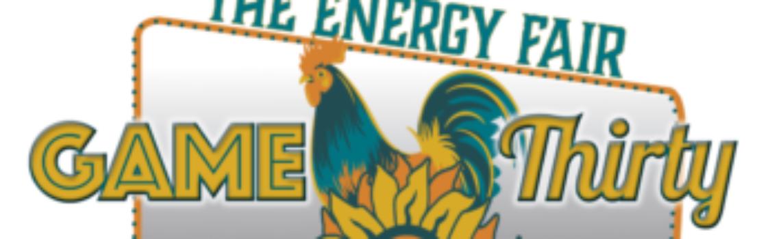 Energy Fair Game Thirty!